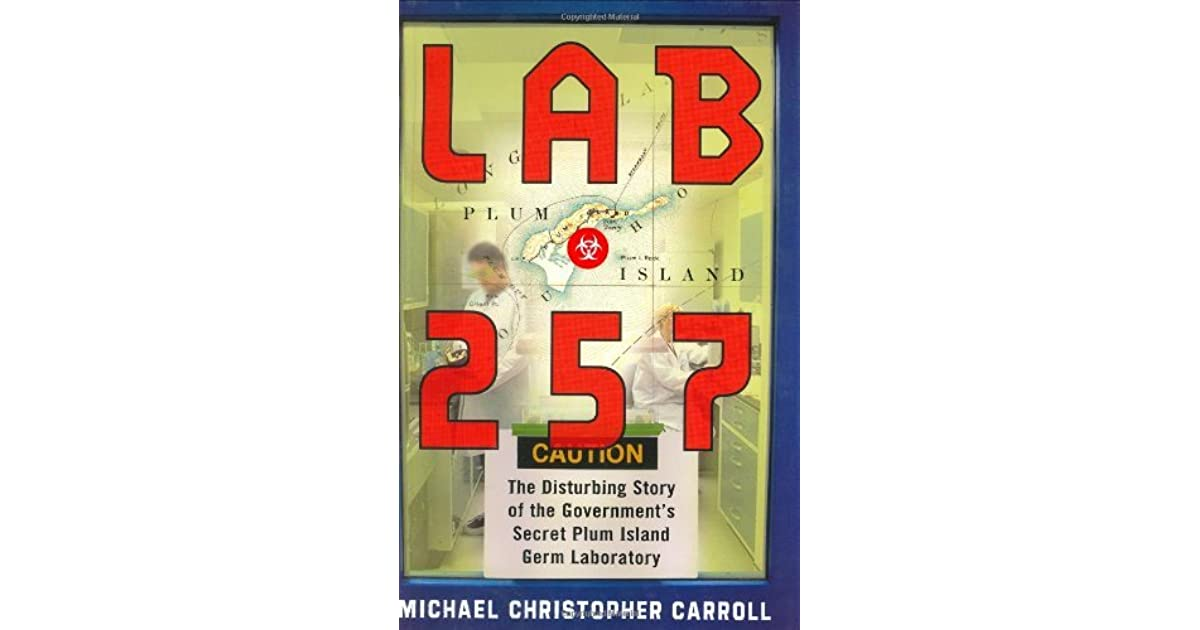 Grrlscientist (The United Kingdom)'s review of Lab 257: The Disturbing Story of the Government's Secret Plum Island Germ Laboratory
