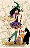 Miss Spelled (The Kitchen Witch, #1)
