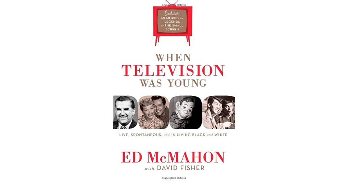 When Television Was Young: The Inside Story with Memories by