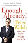 Enough Already! by Peter Walsh