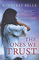 The Ones We Trust: A Novel