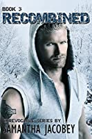 Recombined (Irrevocable #3)