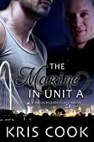 The Marine in Unit A (Mockingbird Place, #1)