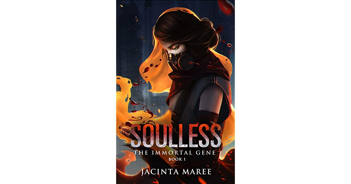 Soulless The Immortal Gene 1 By Jacinta Maree