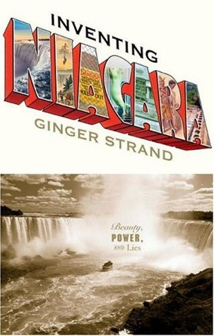 Inventing Niagara: Beauty, Power and Lies