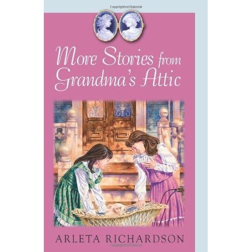 More Stories from Grandma's Attic by Arleta Richardson