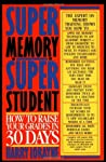 Super Memory - Super Student: How to Raise Your Grades in 30 Days