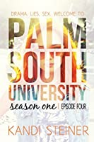 Palm South University: Season 1, Episode 4 (Palm South University #1.4)