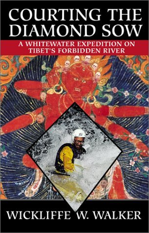 Courting the Diamond Sow: Kayaking Tibet's Forbidden River