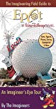 The Imagineering Field Guide to Epcot at Walt Disney World by Alex  Wright