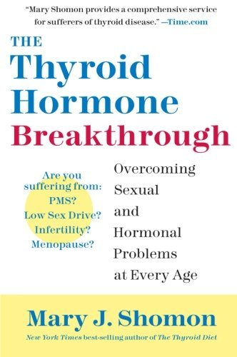 The Thyroid Hormone Breakthrough Overcoming Sexual and Hormonal Problems at Every Age