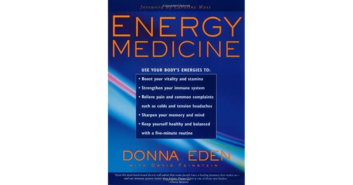 Energy Medicine: Use Your Body's Energies by Donna Eden