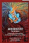 Waiwhero: He Whakahirahiratanga O Te Ira Wahine