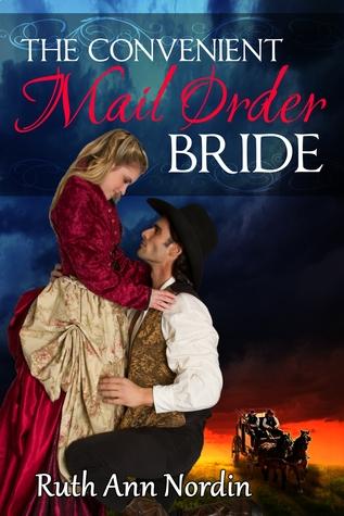 The Convenient Mail Order Bride By Ruth Ann Nordin