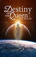 Destiny of the Queen (The Brajj 3)