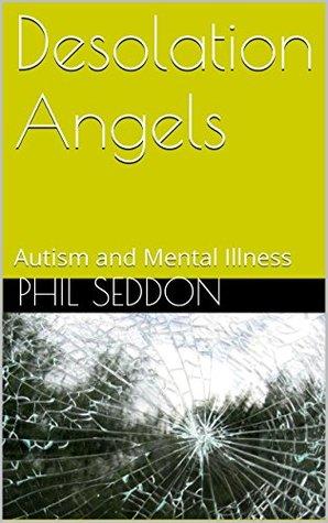 Desolation Angels: Autism and Mental Illness