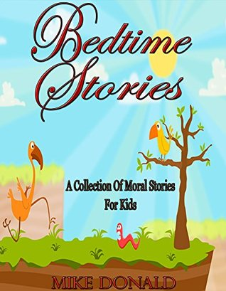 Bedtime Stories: A Collection of Moral Stories For Kids by