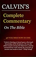 Calvin's Complete and Unabridged Commentaries