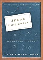 Jesus, Life Coach: Learn from the Best