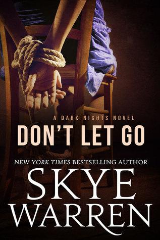 Don't Let Go by Skye Warren