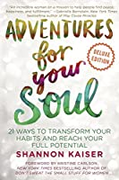 Adventures for Your Soul Deluxe: 21 Ways to Transform Your Habits and Reach Your Full Potential