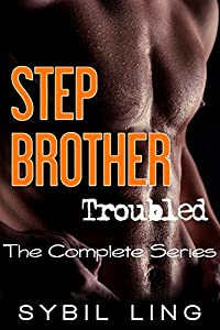 Stepbrother Troubled: The Complete Series