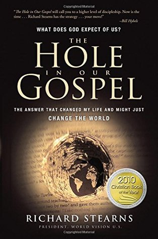 The Hole In Our Gospel What Does God Expect Of Us The