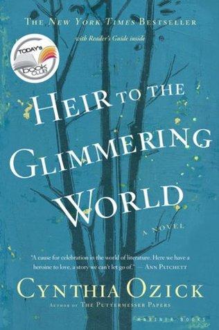 Heir to the Glimmering World by Cynthia Ozick