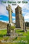 The Equal of God: Book 1 An Irish Family Saga: An Irish Family Saga Before and After the Irish Famine