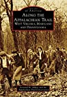 Along the Appalachian Trail: West Virginia, Maryland, and Pennsylvania (Images of America)