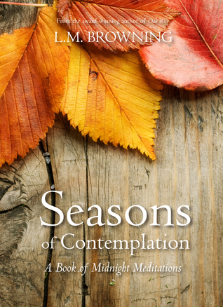 Seasons of Contemplation: A Book of Midnight Meditations