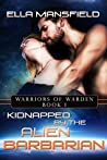 Kidnapped by the Alien Barbarian (Warriors of Warden #1)