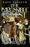 Battle of the Heroes (The Impossible Quest #5)