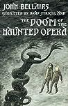 The Doom of the Haunted Opera