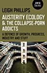 Austerity Ecology & the Collapse-porn Addicts: A defence of growth, progress, industry and stuff