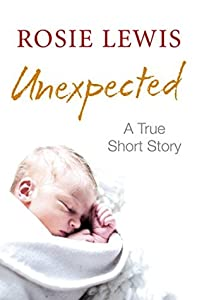 Unexpected: A True Short Story