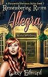 Allegra (Remembering Raven #3)