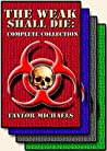 The Weak Shall Die: Complete Collection (Four Volume Set)