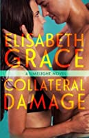 Collateral Damage (Limelight #3)