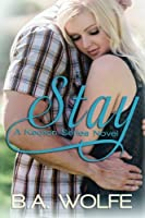 Stay (The Keaton Series) (Volume 2)