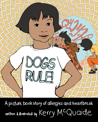 Dogs Rule! A picture book story of allergies and heartbreak
