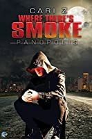 Where There's Smoke (Panopolis Book 1)