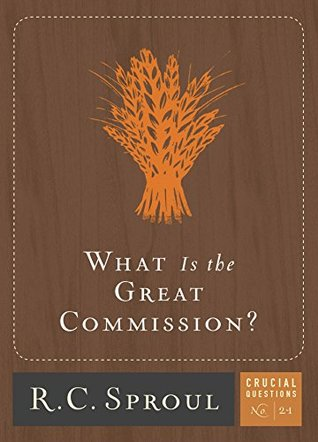 What is the Great Commission? (Crucial Questions, #21)