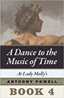 At Lady Molly's (A Dance to the Music of Time Book 4)