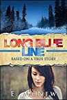 Long Blue Line: Based on a True Story