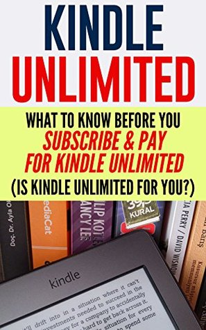 Kindle Unlimited: What To Know Before You Subscribe & Pay