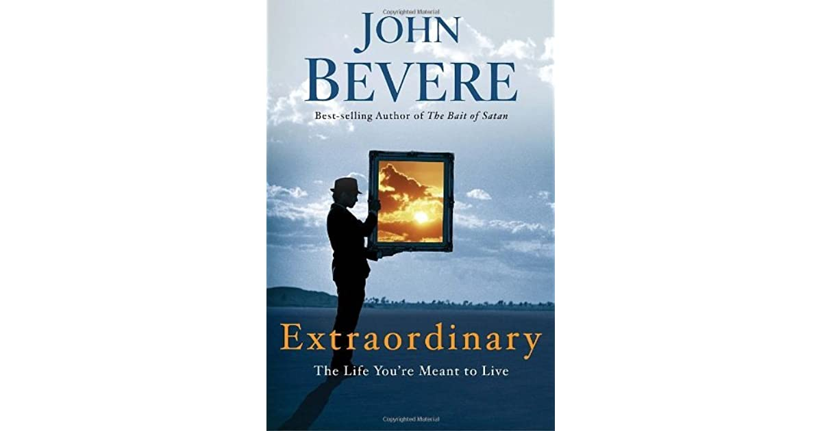 Extraordinary the life youre meant to live by john bevere fandeluxe Gallery