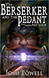 The Berserker and the Pedant (The Berserker and the Pedant, #1)