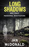 Long Shadows (A Mike Travis Paranormal Investigation Book 2)