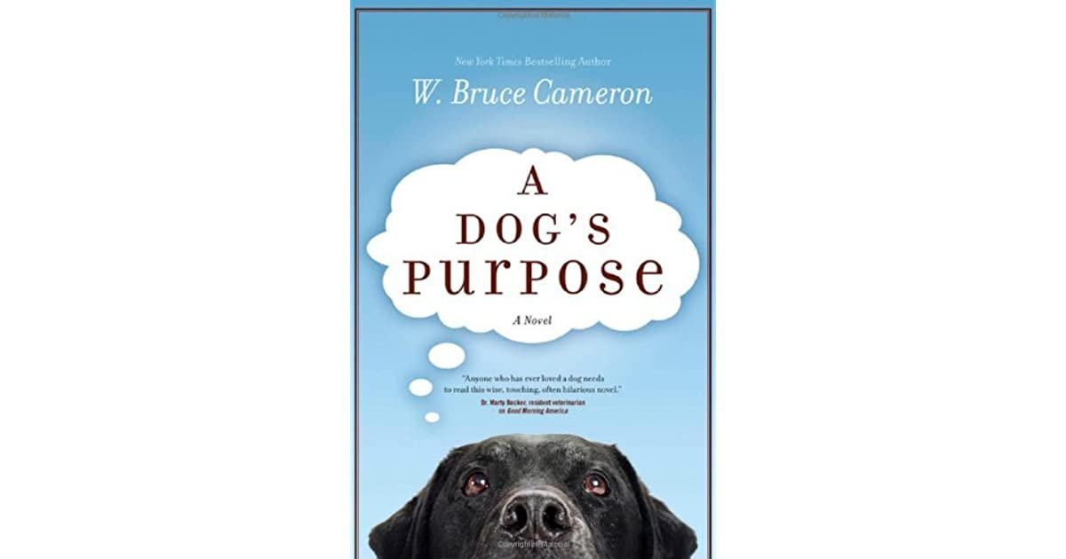 A Dogs Purpose 1 By W Bruce Cameron